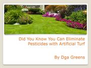 Did You Know You Can Eliminate Pesticides with Artificial Turf