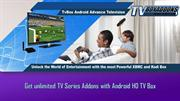 Get unlimited TV Series Addons with Android HD TV Box