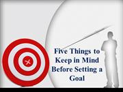 Five Things to Keep in Mind Before Setting a Goal