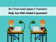 How Professional Japanese Translators Help You With Global Expansion?
