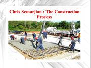 Chris Semarjian - The Construction Process