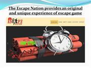 The Escape Nation provides an original and unique experience of escape