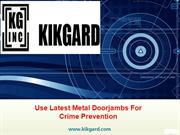 Use Latest Metal Doorjambs For Crime Prevention