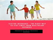 Visitor Insurance - The Right Way to Stay Away From Healthcare Expense