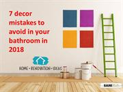 7 decor mistakes to avoid in your bathroom in 2018