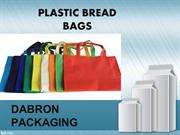 Choose your best plastic bread bags for retails at Dabron Packaging.