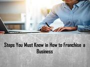 Steps You Must Know in How to Franchise a Business
