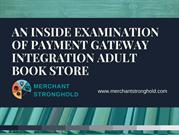 An Inside Examination Of Payment Gateway Integration Adult Book Store