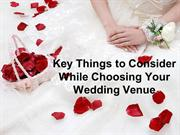 Key Things to Consider While Choosing Your Wedding Venue