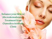 Enhance your Skin w Microdermabrasion Treatment