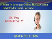 What to do to get Online Backup using Bitdefender Total Security?