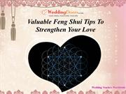 Valuable Feng Shui Tips To Strengthen Your Love