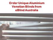 Order Unique Aluminium Venetian Blinds from eBlind Australia