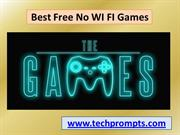 Best Free No WiFi Games | No Need Of Internet Connection