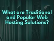 What are Traditional and Popular Web Hosting Solutions_