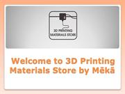 Reliable 3D Printing Materials Store