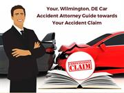 Your, Wilmington, DE Car Accident Attorney Guide towards Your Accident