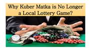Why Kuber Matka is No Longer a Local Lottery Game
