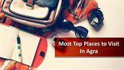 Most Top Places to Visit In Agra