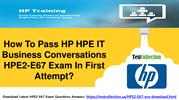 Real HPE2-E67 Exam Questions and HPE2-E67 Practice Test Questions