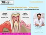 What is the Main Cause of Gum Disease - Gum Disease Treatment in India