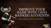 Choose to Buy CSGO Ranked Accounts and Get Higher Rank