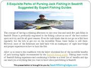 Exquisite Perks of Pursing Jack Fishing in Seadrift By Fishing Guides