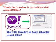 What Is the Procedure for Access Yahoo Mail Account Offline