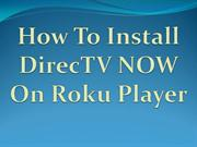 How To Install DirecTV Now On Roku Player