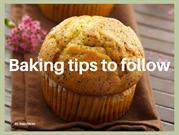 Baking tips to follow