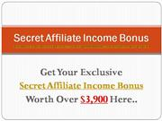 Secret Affiliate Income Review | Bonuses
