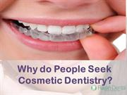 Why do People Seek Cosmetic Dentistry?