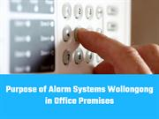 Purpose of Alarm Systems Wollongong in Office Premises