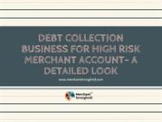 Debt Collection Business For High Risk Merchant Account- A Detailed Lo