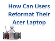 How Can Users Reformat Their Acer Laptop