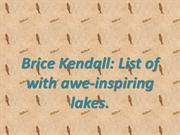 Brice Kendall List of with awe-inspiring lakes