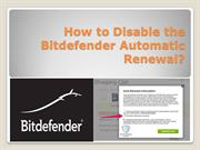 How to Disable the Bitdefender Automatic Renewal