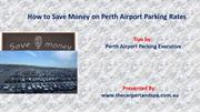How to Save Money on Perth Airport Parking Rates