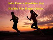 John Powers Brookline Stay Healthy Stay Happy