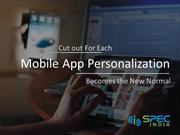 Mobile App Personalization Becomes the New Normal!