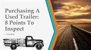 Purchasing A Used Trailer-8 Points To Inspect