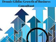 Dennis Giblin-Growth of Business Consultant