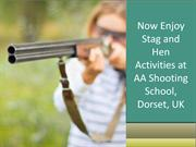 Now Enjoy Stag and Hen Activities at AA Shooting School, Dorset, UK