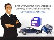 Brief Overview On Filing Accident Claim By Your Car Accident Attorney