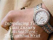 Introducing First Class Luxury Watches Store - TheEssentialWrist