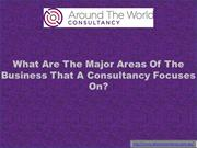 What Are The Major Areas Of The Business That A Consultancy Focuses On
