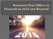 Renovate Your Office to Flourish in 2018 and Beyond