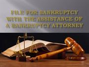 File for bankruptcy with the assistance of a bankruptcy attorney