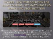VYAKAR - Realtime Solution For Lead Routing, List Matching And Marketi