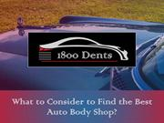 What to Consider to Find the Best Auto Body Shop